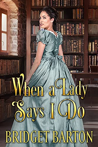 When a Lady says I Do: A Historical Regency Romance Book