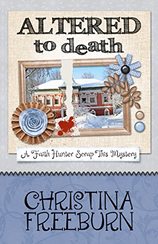Altered To Death (A Faith Hunter Scrap This Mystery Book 6) (English Edition)