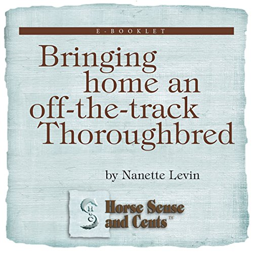 Bringing Home an Off-the-Track Thoroughbred audiobook cover art