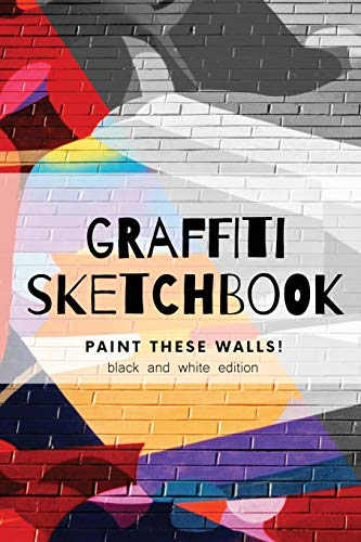 Graffiti sketchbook. Paint these walls! Black and white edition: Draw and paint on real walls journal, graffiti practice sheets, sketchbook for graffiti, gift for a street art lover