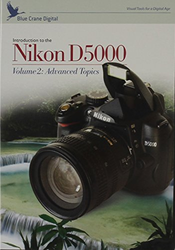 Nikon D5000: Introduction to the Nikon D5000 Volume 2: Advanced Topics (Tutorial DVD)