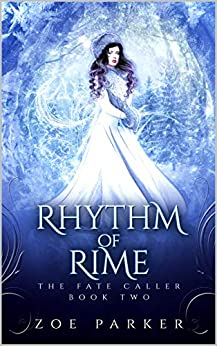 Rhythm of Rime (The Fate Caller Series Book 2) by [Zoe Parker]