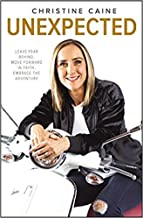 [By Christine Caine ] Unexpected: Leave Fear Behind, Move Forward in Faith, Embrace the Adventure (Hardcover)【2018】 by Christine Caine (Author) (Hardcover)