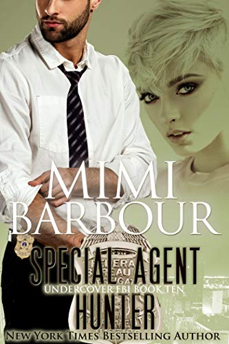 Special Agent Hunter (Undercover FBI Book 10) by [Mimi Barbour]