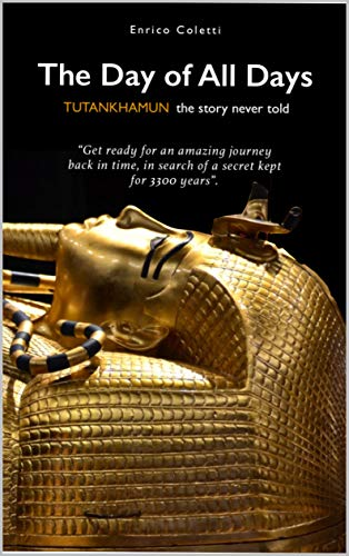 The Day of All Days: TUTANKHAMUN the story never told (English Edition)