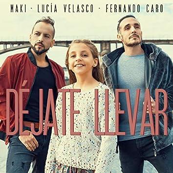 Déjate llevar (feat. Lucía Velasco, Fernando Caro)