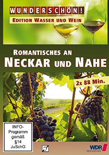 Wunderschön! - Romantisches an Neckar und Nahe - WASSER UND WEIN
