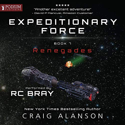 Renegades     Expeditionary Force, Book 7              Written by:                                                                                                                                 Craig Alanson                               Narrated by:                                                                                                                                 R.C. Bray                      Length: 17 hrs and 7 mins     192 ratings     Overall 4.9