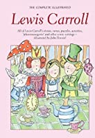 The Complete Illustrated Works of Lewis Carroll (Wordsworth Classics)
