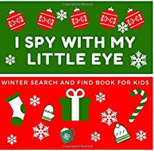 I Spy With My Little Eye Winter Search and Find Book For Kids: A Fun FULL COLOR Interactive and Educational Alphabet Picture Seek and Find Activity for 2-4 year old toddlers and preschoolers