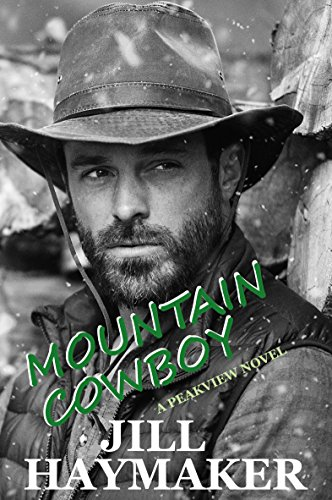 Mountain Cowboy: A summer in the Rocky Mountains (Peakview Series Book 10) by [Jill Haymaker]