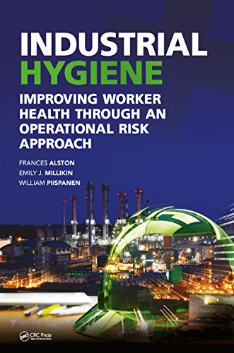 Industrial Hygiene: Improving Worker Health through an Operational Risk Approach (Sustainable Improvements in Environment Safety and Health) (English Edition)