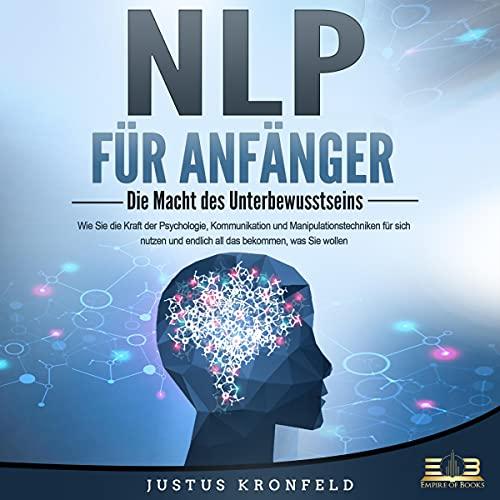 NLP FÜR ANFÄNGER - Die Macht des Unterbewusstseins Titelbild
