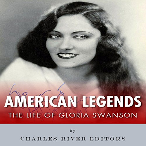 American Legends: The Life of Gloria Swanson audiobook cover art