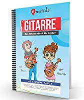 Das kompakte Anfaenger Gitarrenbuch fuer Kinder: Die neue kompakte kindgerechte Gitarrenschule mit vielen Kinderliedern, aktuellen Songs und Lernvideos zu jeder Uebung, mit praktischer Spiralbindung, inkl. QR-Codes fuer Lernvideos