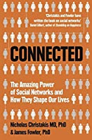 Connected: The Amazing Power of Social Networks and How They Shape Our Lives