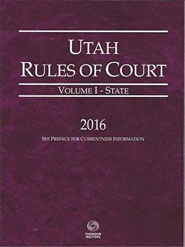 Compare Textbook Prices for Utah Rules of Court - State, 2016 ed. Vol. I, Utah Court Rules  ISBN 9780314674944 by Thomson West