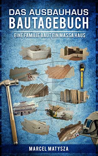 Das Ausbauhaus Bautagebuch: Eine Familie baut ein MASSA HAUS