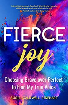 Fierce Joy  Choosing Brave over Perfect to Find My True Voice  Helping the Anxious Perfectionist and Embracing Imperfection―Feminist Gift for Girls Gift for Daughters