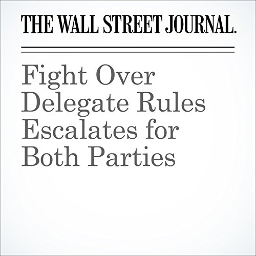 Fight Over Delegate Rules Escalates for Both Parties cover art