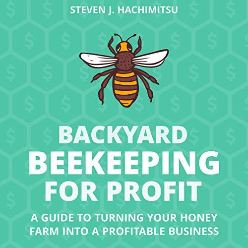 Backyard Beekeeping for Profit cover art