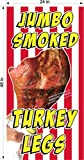 VERTICAL JUMBO SMOKED TURKEY LEGS CARNIVAL FAIR PARTY BANNER VARIOUS SIZES VINYL BANNERS (2' x 4')