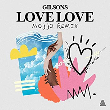 Love Love (Mojjo Remix)