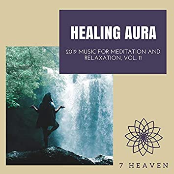 Healing Aura - 2019 Music For Meditation And Relaxation, Vol. 11