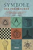 Symbole der Freimaurer: Bestimmen ihre Geheimsymbole das Schicksal der Welt?