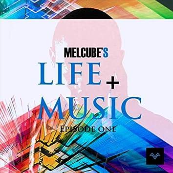 Life + Music: Episode I