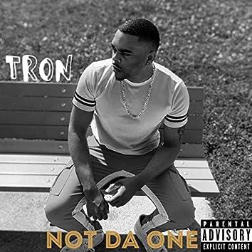 Not Da One