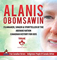 Alanis Obomsawin - Filmmaker, Singer & Storyteller of the Abenaki Nation - Canadian History for Kids - True Canadian Heroes - Indigenous People Of Canada Edition