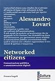 Networked citizens. Comunicazione pubblica e amministrazioni digitali...