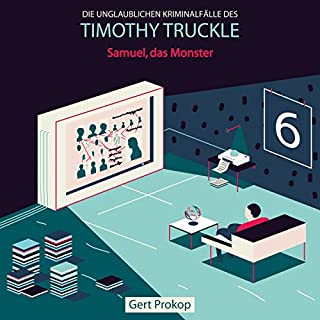 Samuel, das Monster (Die unglaublichen Kriminalfälle des Timothy Truckle 6) Titelbild