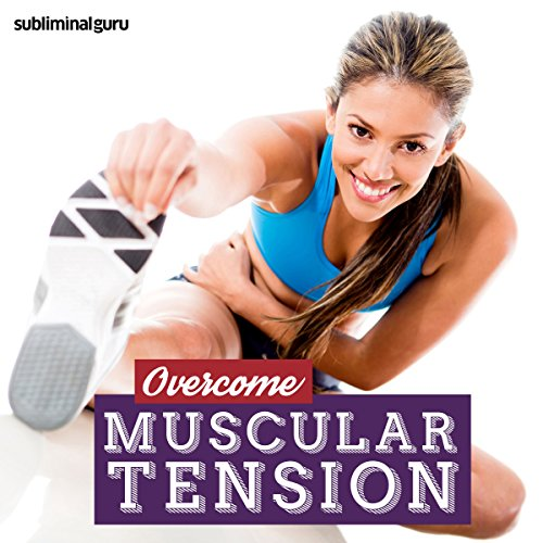Overcome Muscular Tension audiobook cover art