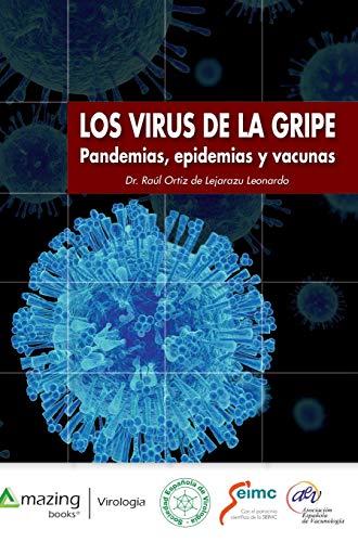 LOS VIRUS DE LA GRIPE: Pandemias, epidemias y vacunas