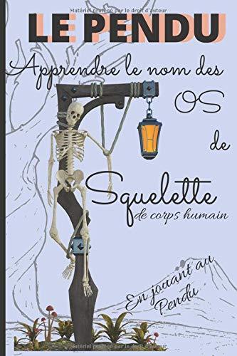 Le Pendu: Apprendre le nom des os de squelette de corps humain