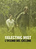 L'occhio del ciclone - In the electric mist