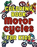 Motorcycles Coloring Book For Kids: Future Funny and Cute Motorcycle Vehicles Colouring Book For Children