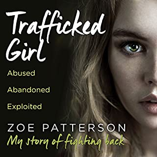 Trafficked Girl: Abused. Abandoned. Exploited. This Is My Story of Fighting Back cover art
