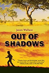 Books Set in Zimbabwe: Out of Shadows by Jason Wallace. zimbabwe books, zimbabwe novels, zimbabwe literature, zimbabwe fiction, zimbabwe authors, zimbabwe memoirs, best books set in zimbabwe, popular books set in zimbabwe, books about zimbabwe, zimbabwe reading challenge, zimbabwe reading list, harare books, bulawayo books, zimbabwe packing, zimbabwe travel, zimbabwe history, zimbabwe travel books, zimbabwe books to read, books to read before going to zimbabwe, novels set in zimbabwe, books to read about zimbabwe