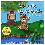 Valent, tinc por: Conte infantil (5 a 9) Il·lustrat (Gestionant Emocions núm. 3)