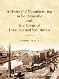 The History of Manufacturing in Baldwinsville and the Towns of Lysander and Van Buren