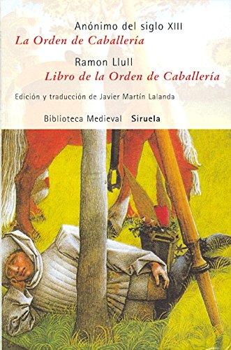 La Orden de Caballería / Libro de la Orden de Caballería (Biblioteca Medieval)