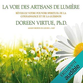 Couverture de La voie des artisans de lumière. Réveillez votre pouvoir spirituel de la connaissance et de la guérison