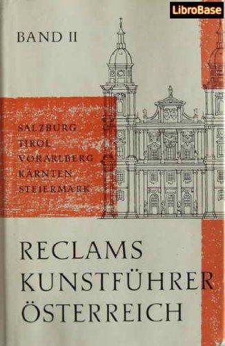 Reclams Kunstführer. Österreich : Baudenkmäler Bd. 2. Salzburg, Tirol, Vorarlberg, Kärnten, Steiermark