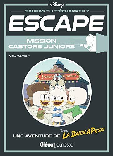 Escape ! Mission Castors Juniors: Une aventure de La Bande à Picsou