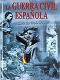 Guerra Civil Española Dia A Dia (1936-1939) (Historia Militar)