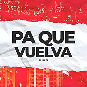 Pa Que Vuelva (Remix)