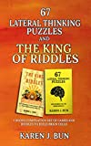 67 Lateral Thinking Puzzles And The King Of Riddles: The 2 Books Compilation Set Of Games And Riddles To Build Brain Cells (English Edition)